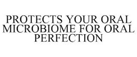 PROTECTS YOUR ORAL MICROBIOME FOR ORAL PERFECTION