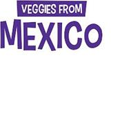 VEGGIES FROM MEXICO