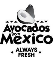 AVOCADOS FROM MEXICO ALWAYS FRESH