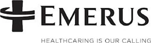 EMERUS HEALTHCARING IS OUR CALLING