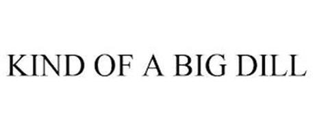 KIND OF A BIG DILL