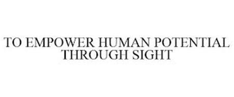 TO EMPOWER HUMAN POTENTIAL THROUGH SIGHT