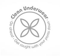 ·CLEAN UNDERWEAR· GO AHEAD - GET CAUGHT WITH YOUR PANTS DOWN