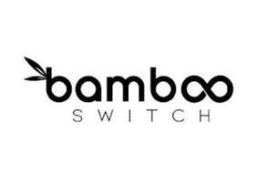 BAMBOO SWITCH