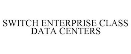 SWITCH ENTERPRISE CLASS DATA CENTERS