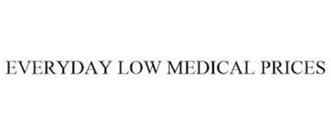 EVERYDAY LOW MEDICAL PRICES