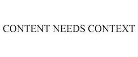 CONTENT NEEDS CONTEXT