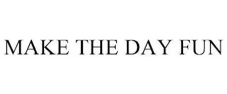 MAKE THE DAY FUN