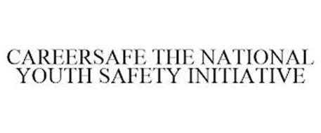 CAREERSAFE THE NATIONAL YOUTH SAFETY INITIATIVE