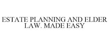 ESTATE PLANNING AND ELDER LAW. MADE EASY