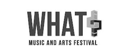 WHAT? MUSIC AND ARTS FESTIVAL