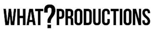 WHAT?PRODUCTIONS