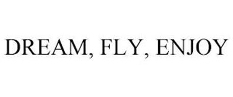DREAM, FLY, ENJOY