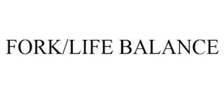 FORK/LIFE BALANCE