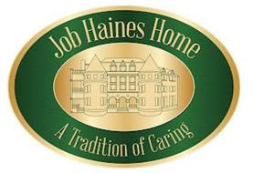 JOB HAINES HOME A TRADITION OF CARING