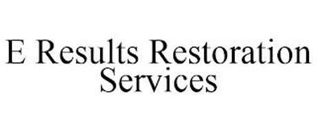 E RESULTS RESTORATION SERVICES