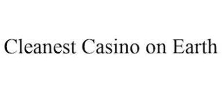 CLEANEST CASINO ON EARTH