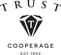 TRUST T COOPERAGE EST. 1992