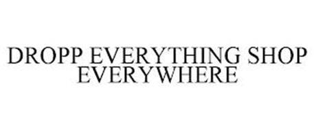 DROPP EVERYTHING SHOP EVERYWHERE