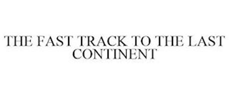 THE FAST TRACK TO THE LAST CONTINENT