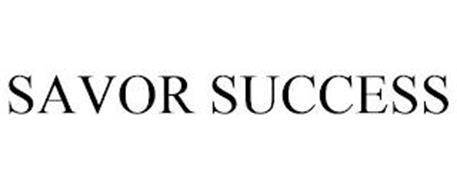 SAVOR SUCCESS