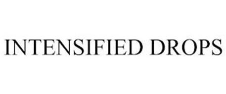 INTENSIFIED DROPS