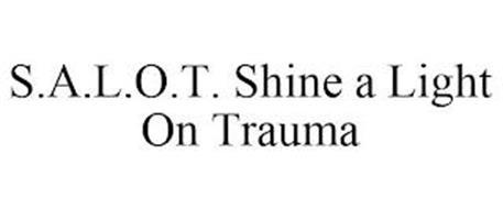 S.A.L.O.T. SHINE A LIGHT ON TRAUMA