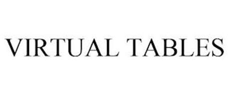 VIRTUAL TABLES