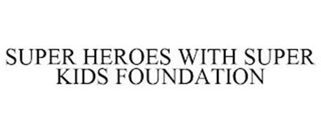 SUPER HEROES WITH SUPER KIDS FOUNDATION