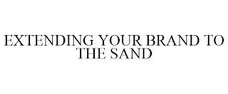 EXTENDING YOUR BRAND TO THE SAND