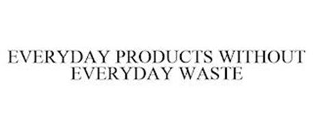 EVERYDAY PRODUCTS WITHOUT EVERYDAY WASTE
