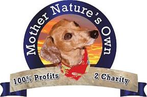MOTHER NATURE'S OWN 100% PROFITS 2 CHARITY