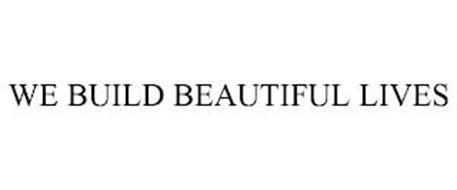 WE BUILD BEAUTIFUL LIVES
