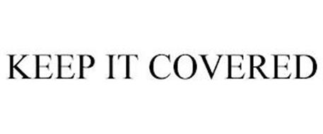 KEEP IT COVERED