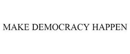 MAKE DEMOCRACY HAPPEN