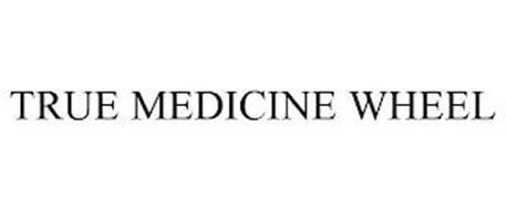 TRUE MEDICINE WHEEL