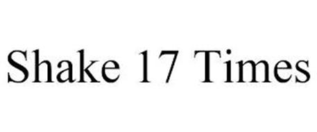 SHAKE 17 TIMES