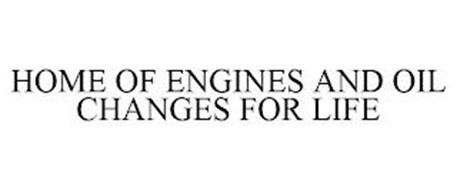 HOME OF ENGINES AND OIL CHANGES FOR LIFE