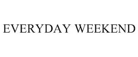 EVERYDAY WEEKEND