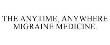 THE ANYTIME, ANYWHERE MIGRAINE MEDICINE.