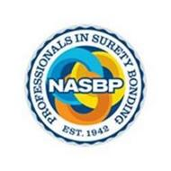 NASBP PROFESSIONALS IN SURETY BONDING EST. 1942