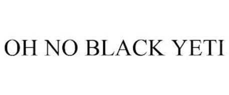 OH NO BLACK YETI