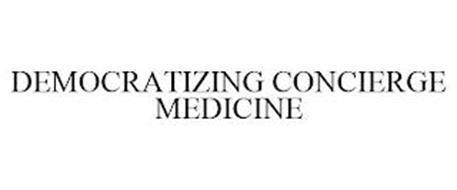DEMOCRATIZING CONCIERGE MEDICINE