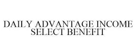 DAILY ADVANTAGE INCOME SELECT BENEFIT