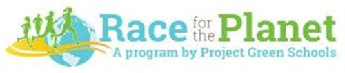 RACE FOR THE PLANET A PROGRAM BY PROJECT GREEN SCHOOLS