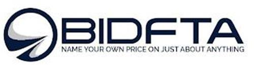 BIDFTA NAME YOUR OWN PRICE ON JUST ABOUT ANYTHING