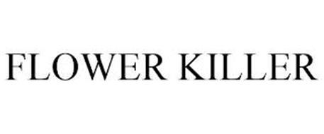 FLOWER KILLER