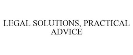 LEGAL SOLUTIONS, PRACTICAL ADVICE