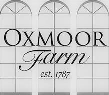 OXMOOR FARM EST. 1787