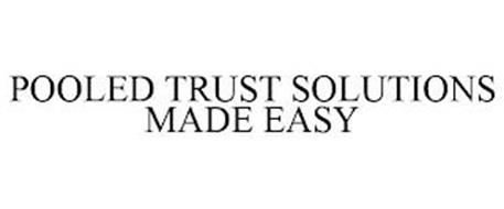 POOLED TRUST SOLUTIONS MADE EASY